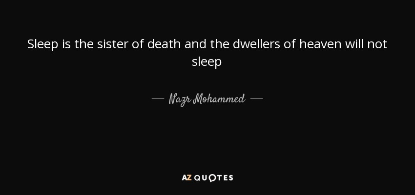 Nazr Mohammed quote: Sleep is the sister of death and the dwellers