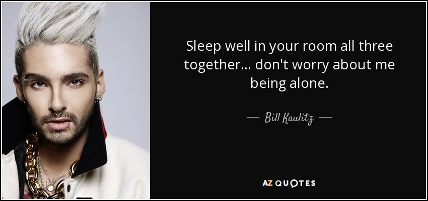 Bill Kaulitz Quote Sleep Well In Your Room All Three Together