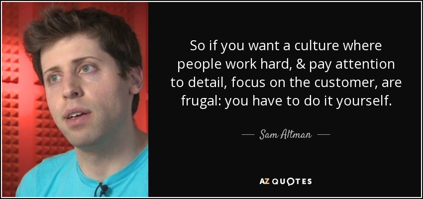 Sam Altman Quote So If You Want A Culture Where People Work Hard