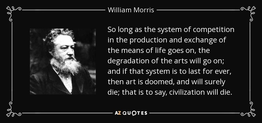 Amazing So Long As The System Of Competition In The Production And Exchange Of The  Means Of Life Goes On, The Degradation Of The Arts Will Go On; And If That  System ...