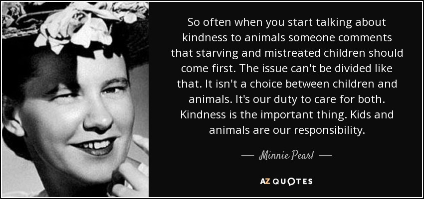 Minnie Pearl Quote So Often When You Start Talking About Kindness