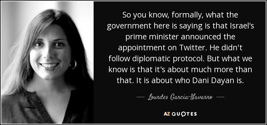 So you know, formally, what the government here is saying is that Israel's prime minister announced the appointment on Twitter. He didn't follow diplomatic protocol. But what we know is that it's about much more than that. It is about who Dani Dayan is. - Lourdes Garcia-Navarro