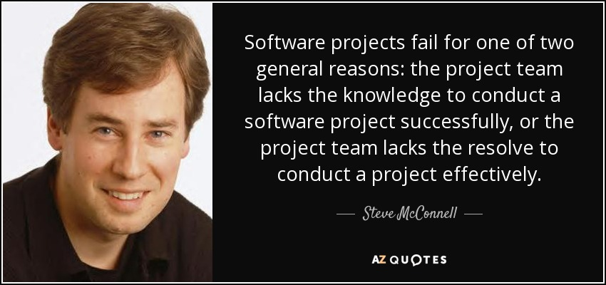 Steve Mcconnell Quote: Software Projects Fail For One Of Two