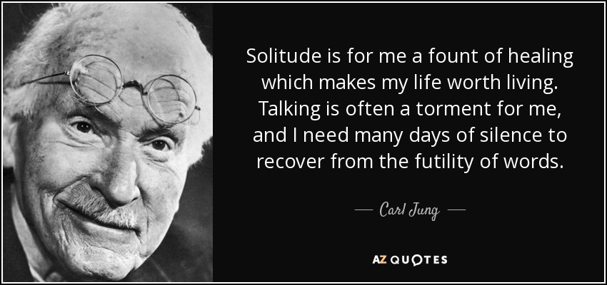 Carl Jung Quote Solitude Is For Me A Fount Of Healing Which Makes