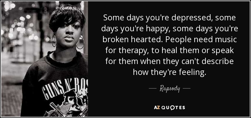Rapsody Quote Some Days Youre Depressed Some Days Youre Happy
