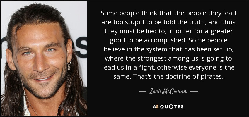 Zach Mcgowan Quote Some People Think That The People They Lead Are