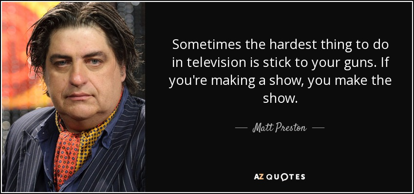 Matt Preston Quote Sometimes The Hardest Thing To Do In Television