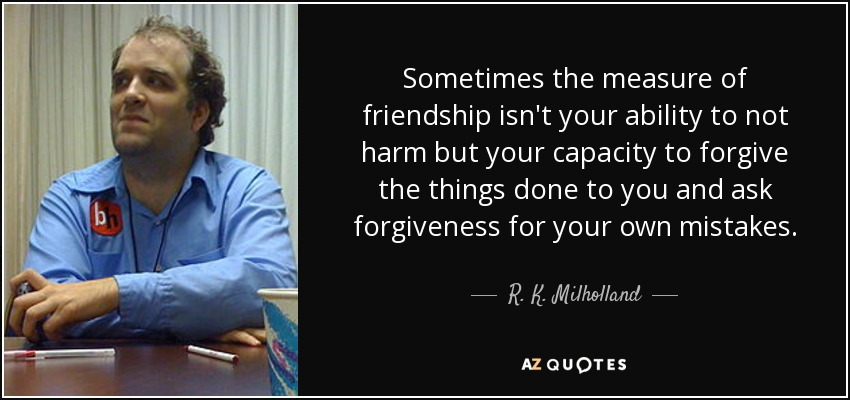 R K Milholland Quote Sometimes The Measure Of Friendship Isnt