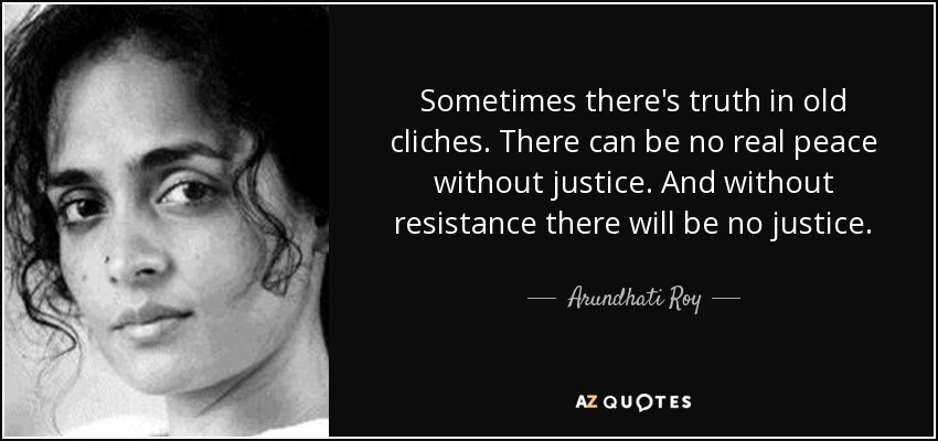 Arundhati Roy Quote Sometimes Theres Truth In Old Cliches There