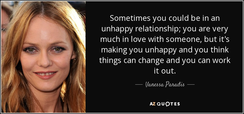 Vanessa Paradis Quote Sometimes You Could Be In An Unhappy
