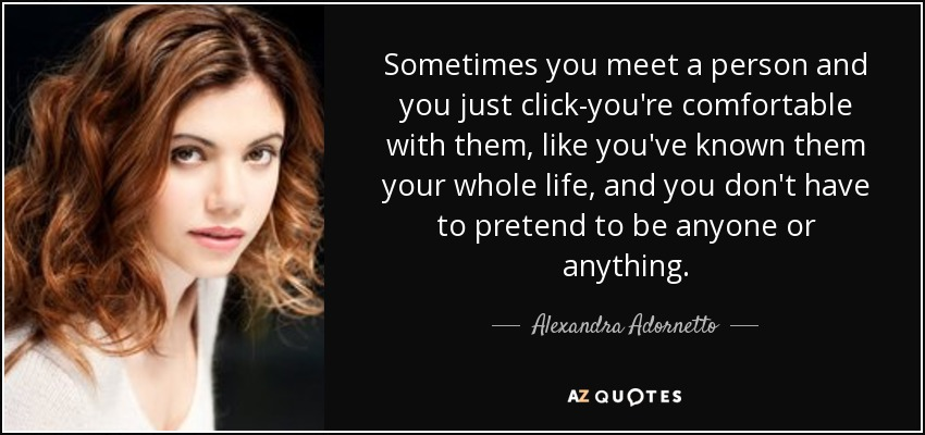 Alexandra Adornetto Quote Sometimes You Meet A Person And You Just