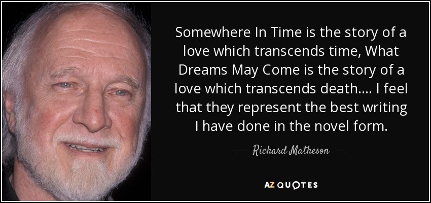 Richard Matheson Quote Somewhere In Time Is The Story Of A Love