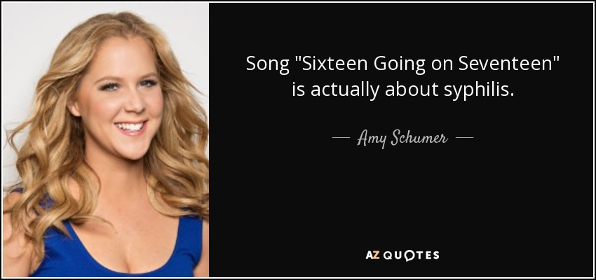 Amy Schumer quote: Song