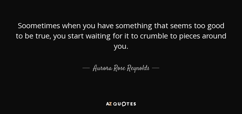 Aurora Rose Reynolds Quote Soometimes When You Have Something That
