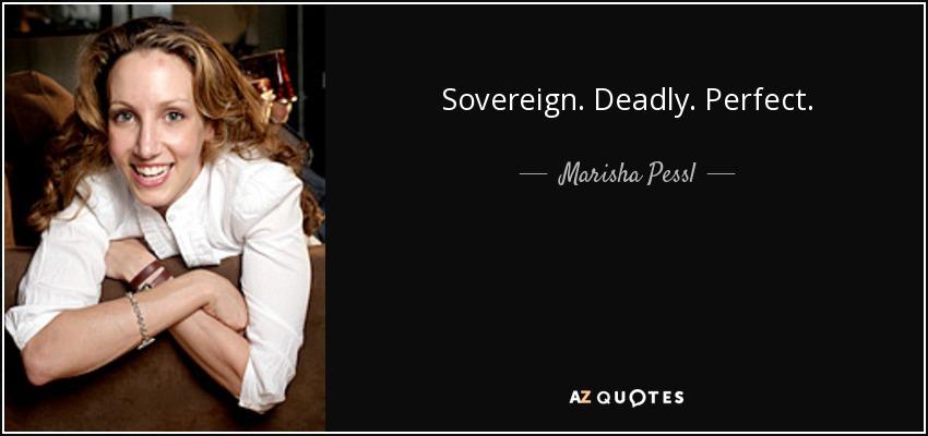 Sovereign. Deadly. Perfect. - Marisha Pessl