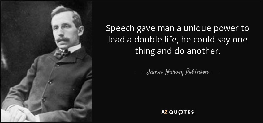 James Harvey Robinson Quote Speech Gave Man A Unique Power To Lead