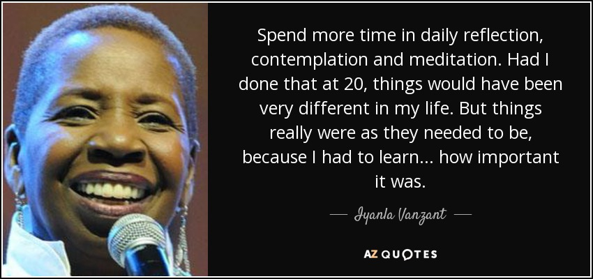 Iyanla Vanzant Quote Spend More Time In Daily Reflection