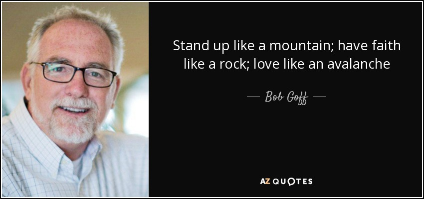 Bob Goff Quotes | Top 25 Quotes By Bob Goff Of 187 A Z Quotes