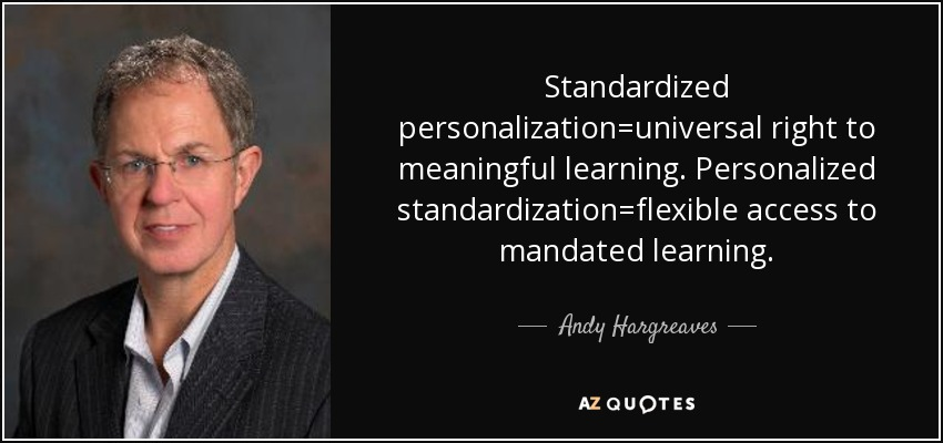 Andy Hargreaves Quote Standardized Personalization Universal Right