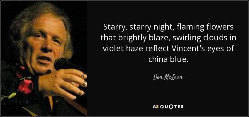 Don Mclean Quote Starry Starry Night Flaming Flowers That