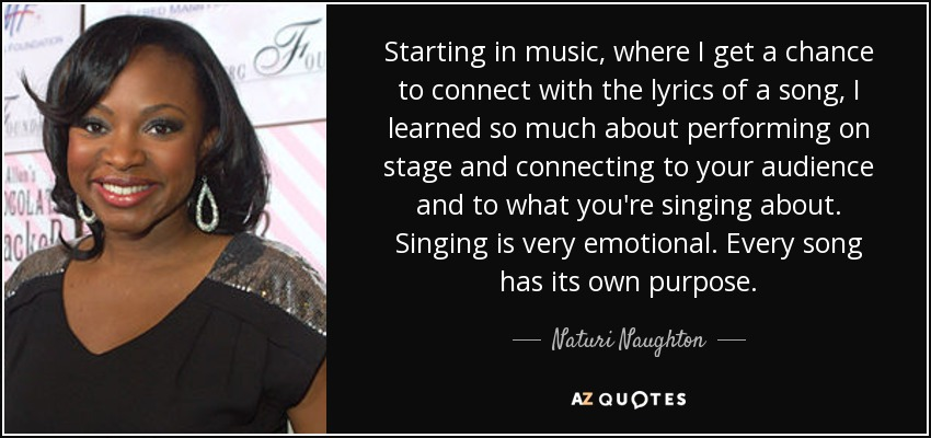 Naturi Naughton Quote Starting In Music Where I Get A Chance To