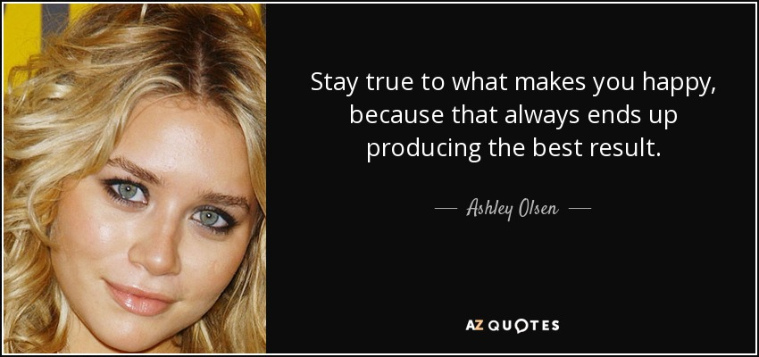Top 19 Quotes By Ashley Olsen A Z Quotes