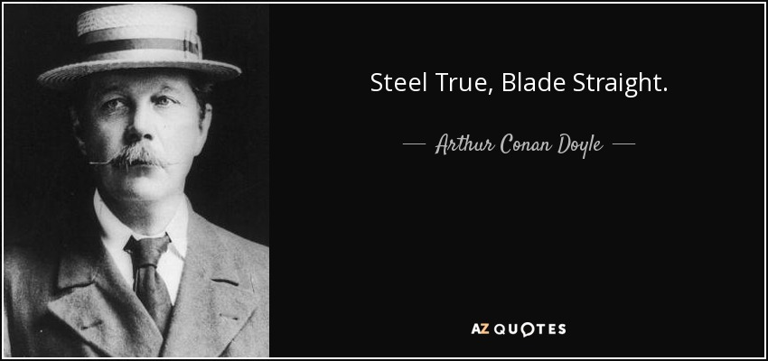 Steel True, Blade Straight. - Arthur Conan Doyle