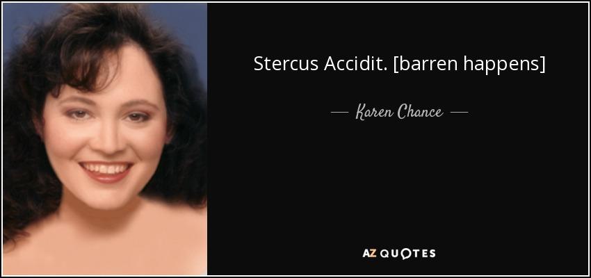Stercus Accidit. [barren happens] - Karen Chance