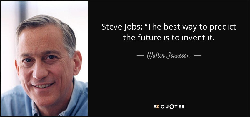 """Walter Isaacson Quote: Steve Jobs: """"The Best Way To"""
