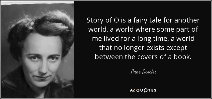 Story Of O Is A Fairy Tale For Another World A World Where Some Part