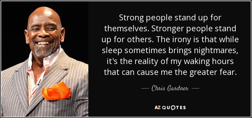 Chris Gardner Quote Strong People Stand Up For Themselves Stronger