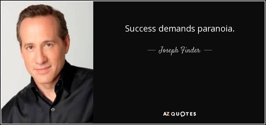 Quote Finder Impressive Joseph Finder Quote Success Demands Paranoia