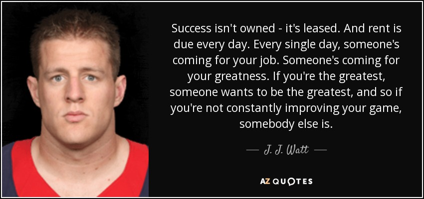 TOP 13 QUOTES BY J. J. WATT | A-Z Quotes