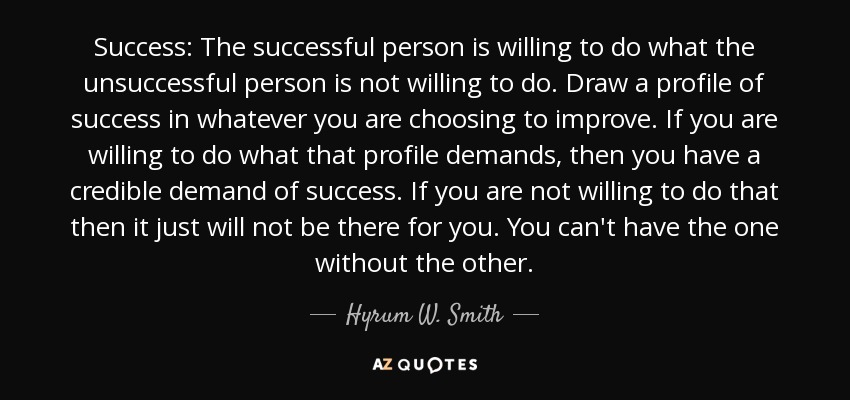 Hyrum W Smith Quote Success The Successful Person Is Willing To