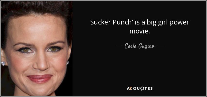 Sucker Punch' is a big girl power movie. - Carla Gugino