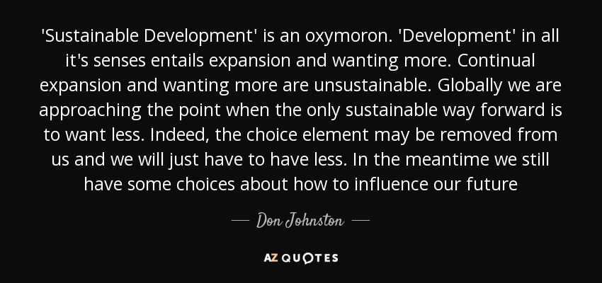 Don Johnston Quote Sustainable Development Is An Oxymoron