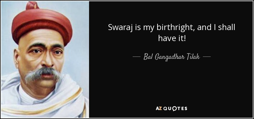 freedom is my birthright In india's history, there have been many such occasions when our leaders  delivered the  2 freedom is my birthright by bal gangadhar tilak.