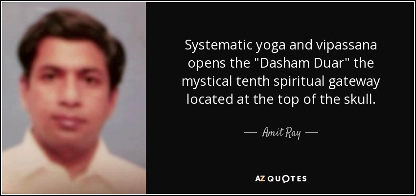 Systematic yoga and vipassana opens the