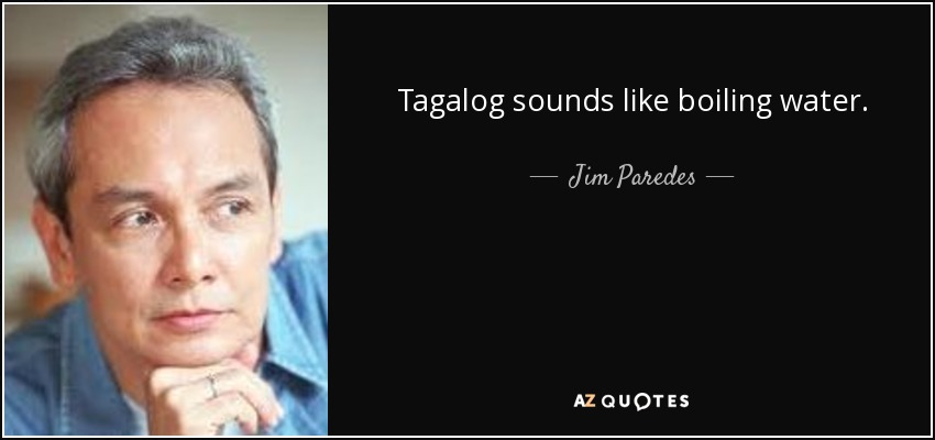 Jim Paredes Quote: Tagalog Sounds Like Boiling Water