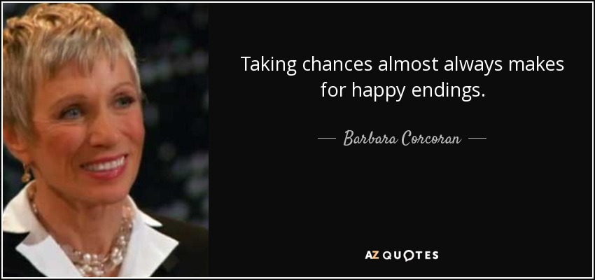 Barbara Corcoran Quote Taking Chances Almost Always Makes For Happy
