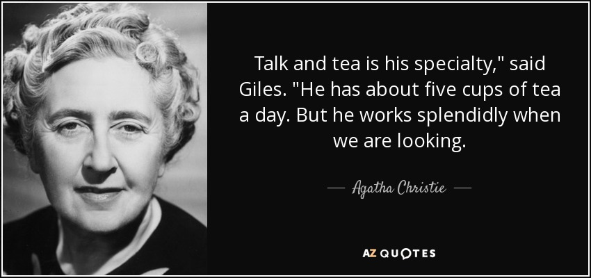 Talk and tea is his specialty,