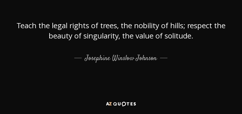 Josephine Winslow Johnson Quote: Teach The Legal Rights Of