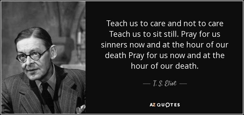 Image result for teach us to care and not to care teach us to be still