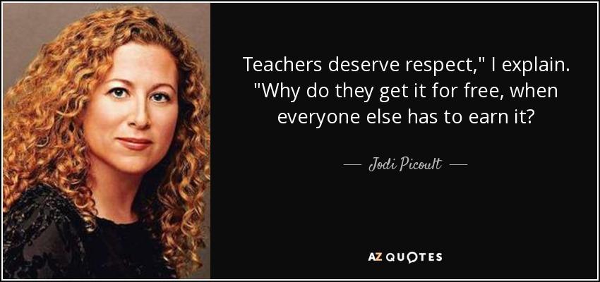"Jodi Picoult Quote: Teachers Deserve Respect,"" I Explain"