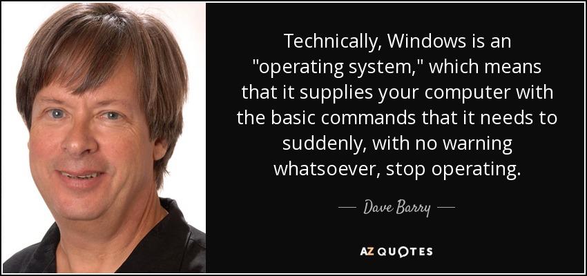 Technically, Windows is an