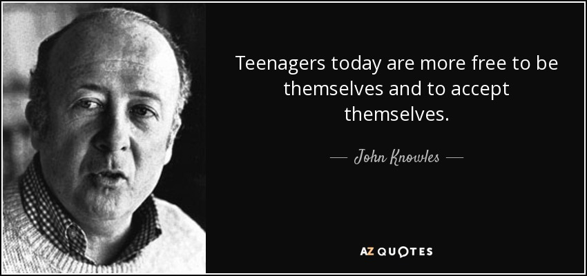 John Knowles quote: Teenagers today are more free to be ...
