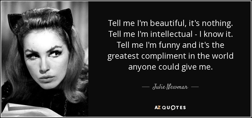 Top 10 Quotes By Julie Newmar A Z Quotes