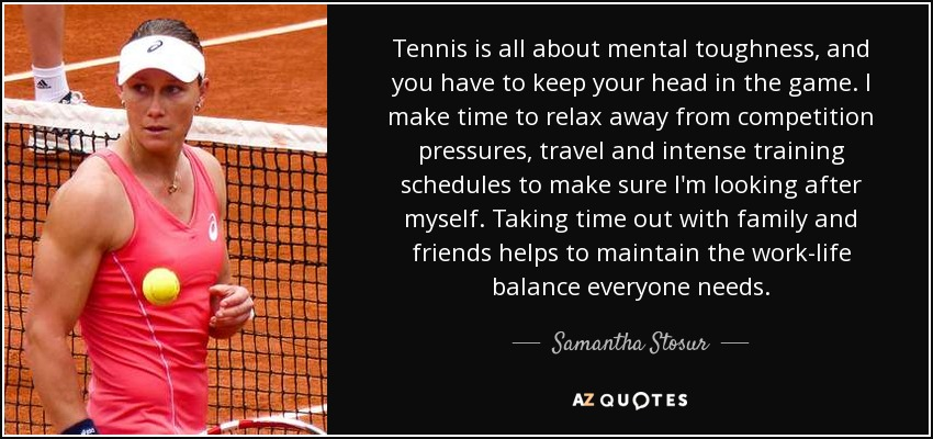 mental tougness in tennis Intelligence is helpful if you want to be successful, but commitment and mental toughness are mandatory 18 powerful ways to build your mental toughness.