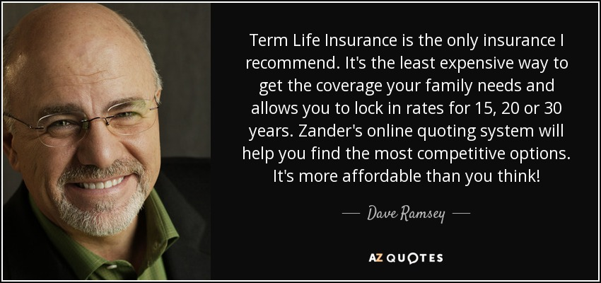 Dave Ramsey Quote Term Life Insurance Is The Only Insurance I New Term Life Quote