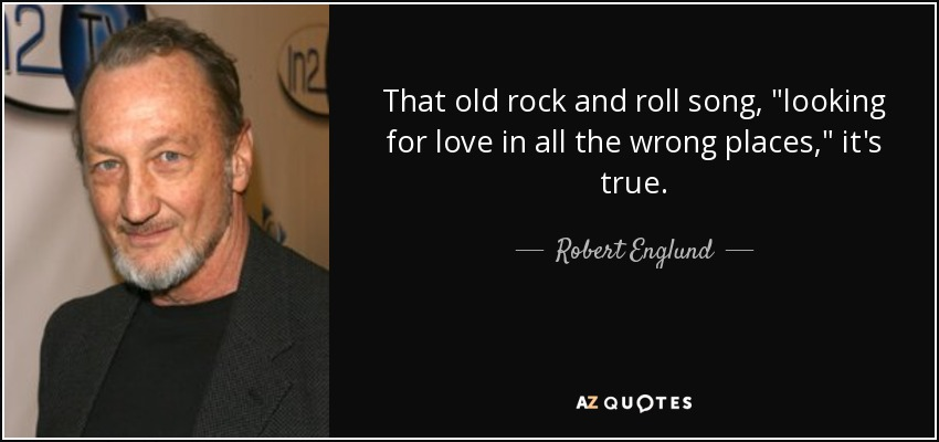 Robert Englund Quote That Old Rock And Roll Song Looking For Love